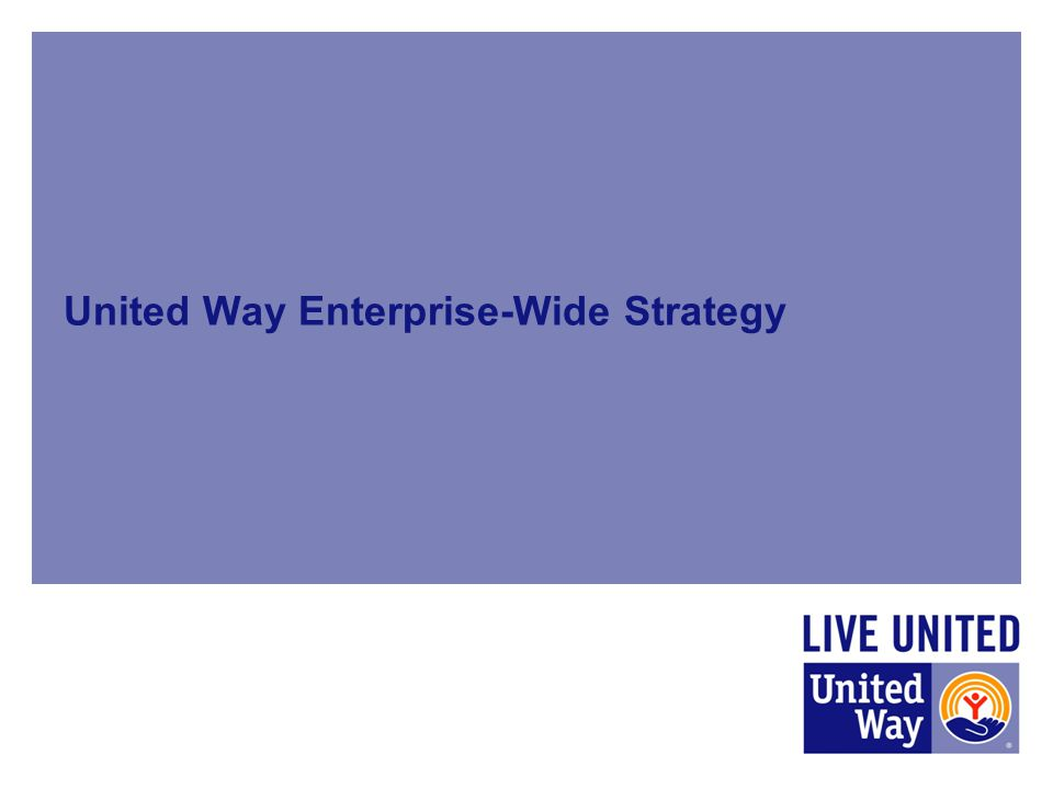 United Way Enterprise-Wide Strategy