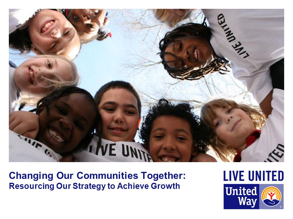 Changing Our Communities Together: Resourcing Our Strategy to Achieve Growth
