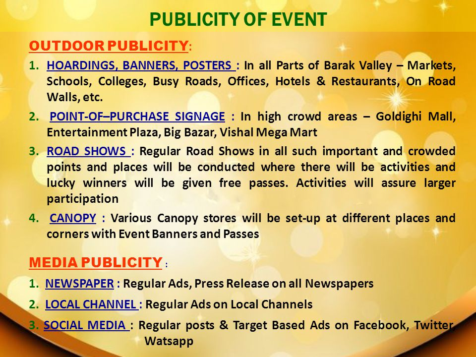 PUBLICITY OF EVENT OUTDOOR PUBLICITY: