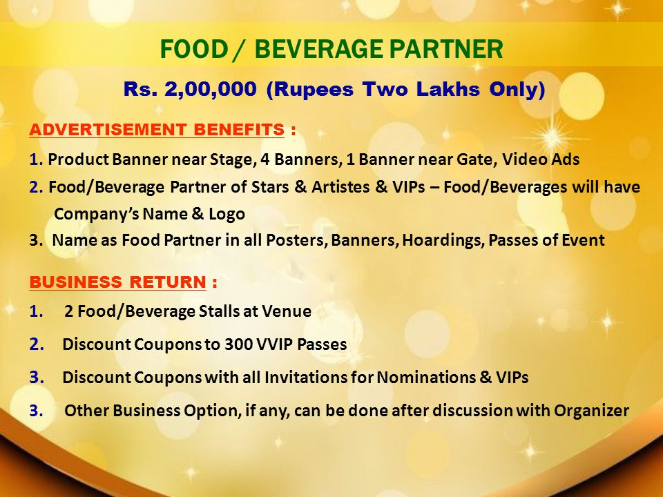 Rs. 2,00,000 (Rupees Two Lakhs Only) FOOD / BEVERAGE PARTNER