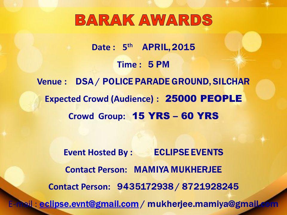 BARAK AWARDS Date : 5th APRIL, 2015 Time : 5 PM