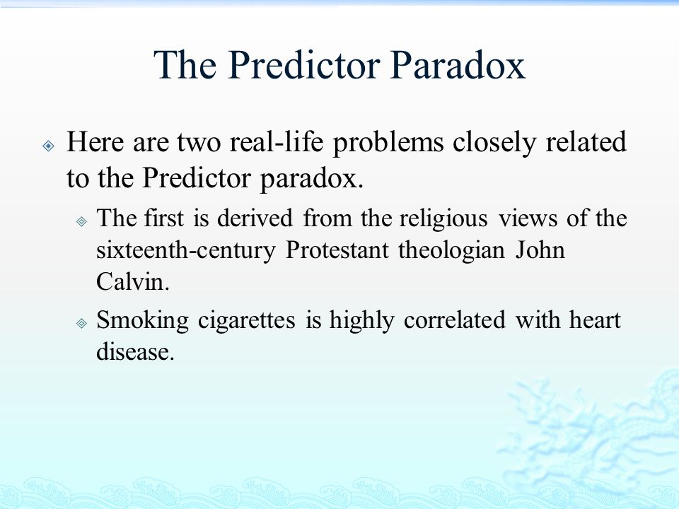 The Predictor Paradox Here are two real-life problems closely related to the Predictor paradox.