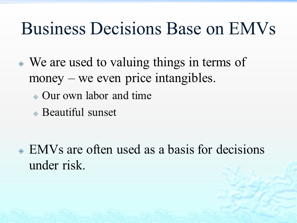 Business Decisions Base on EMVs