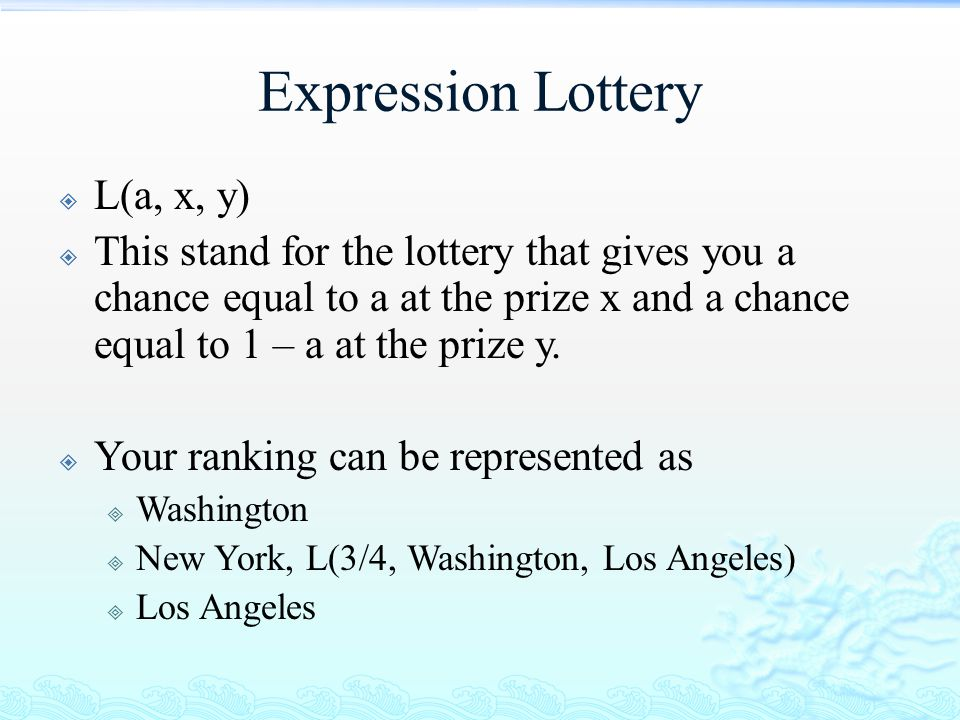 Expression Lottery L(a, x, y)