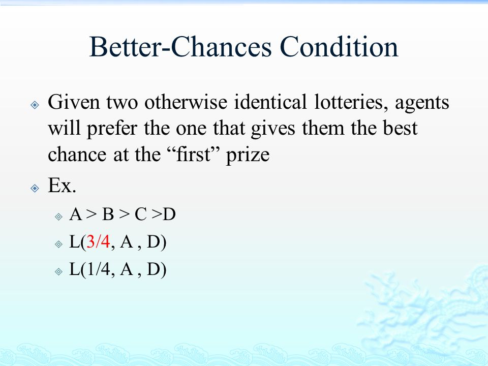 Better-Chances Condition