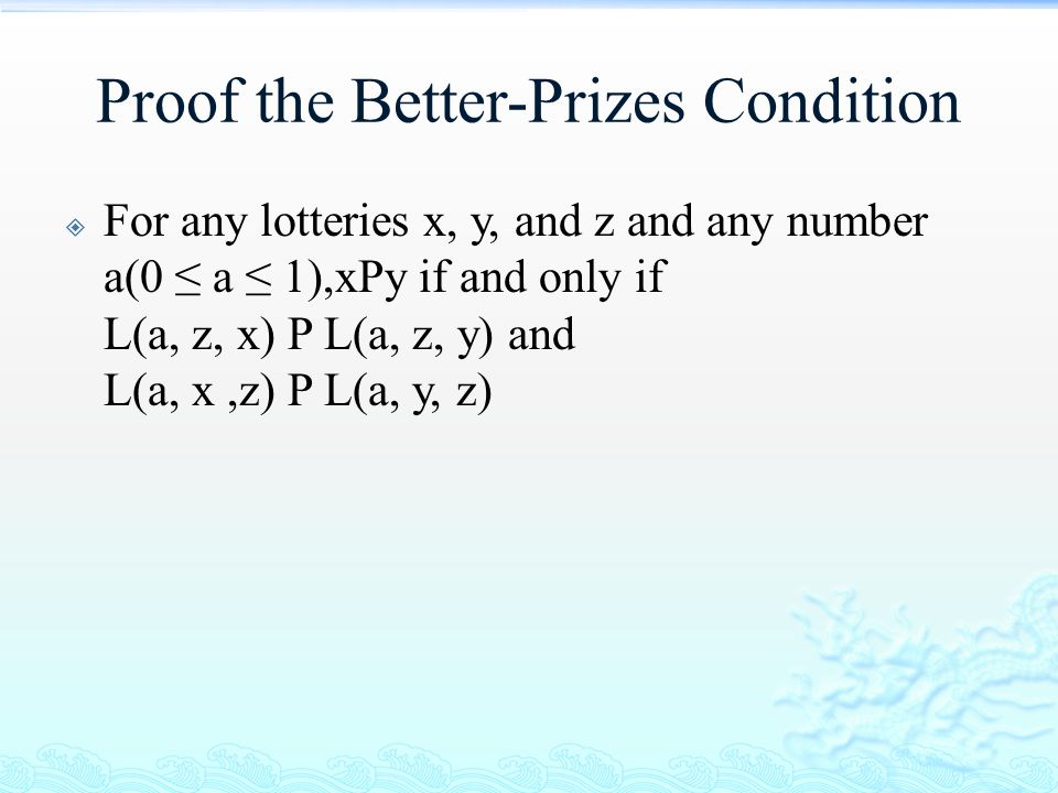 Proof the Better-Prizes Condition