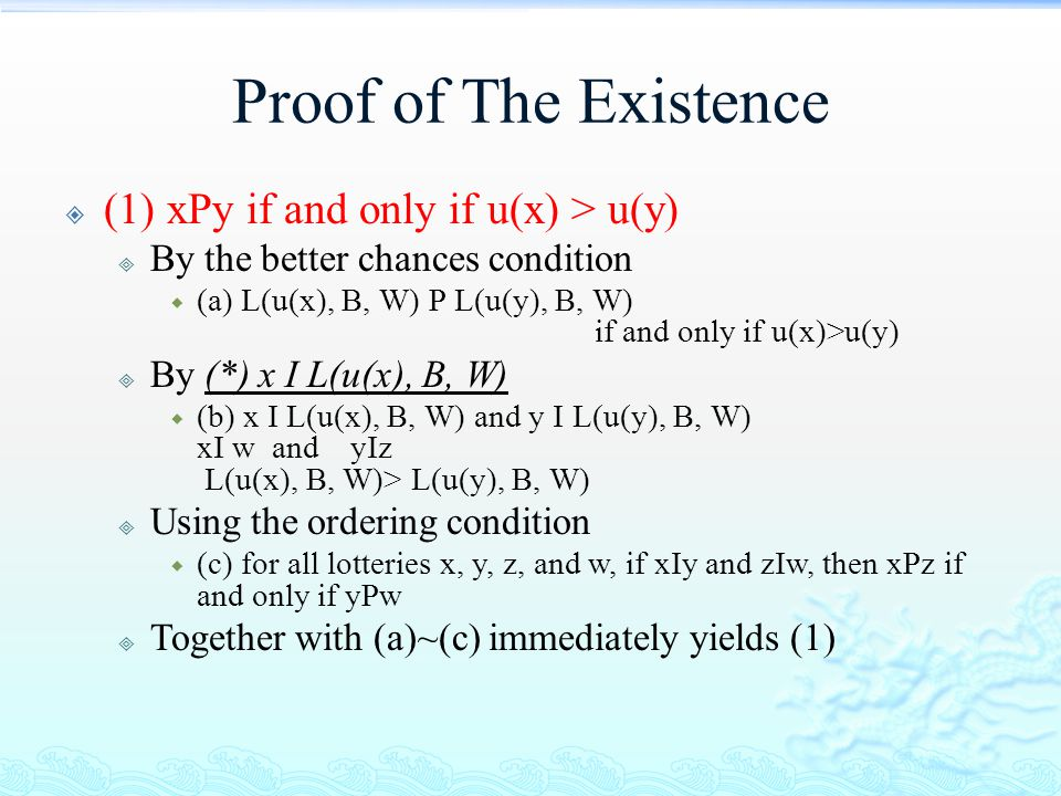 Proof of The Existence (1) xPy if and only if u(x) > u(y)