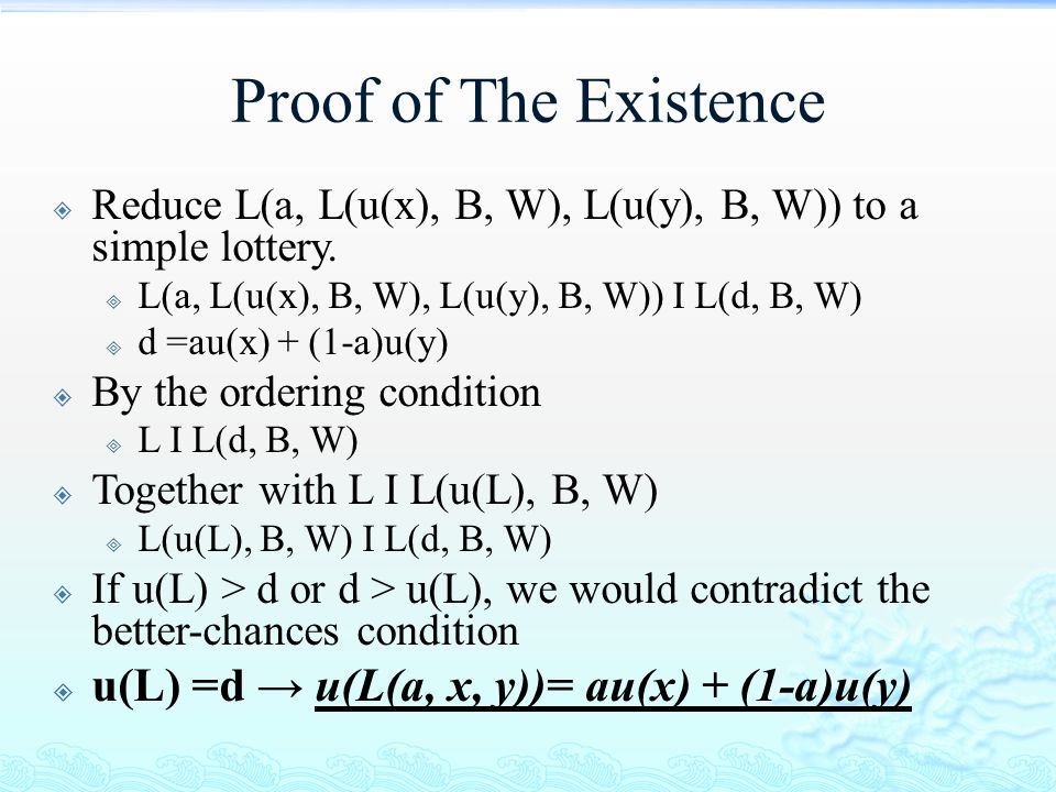 Proof of The Existence u(L) =d → u(L(a, x, y))= au(x) + (1-a)u(y)