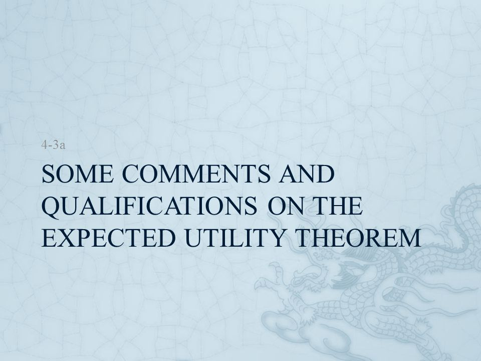 Some Comments and Qualifications on the Expected Utility Theorem