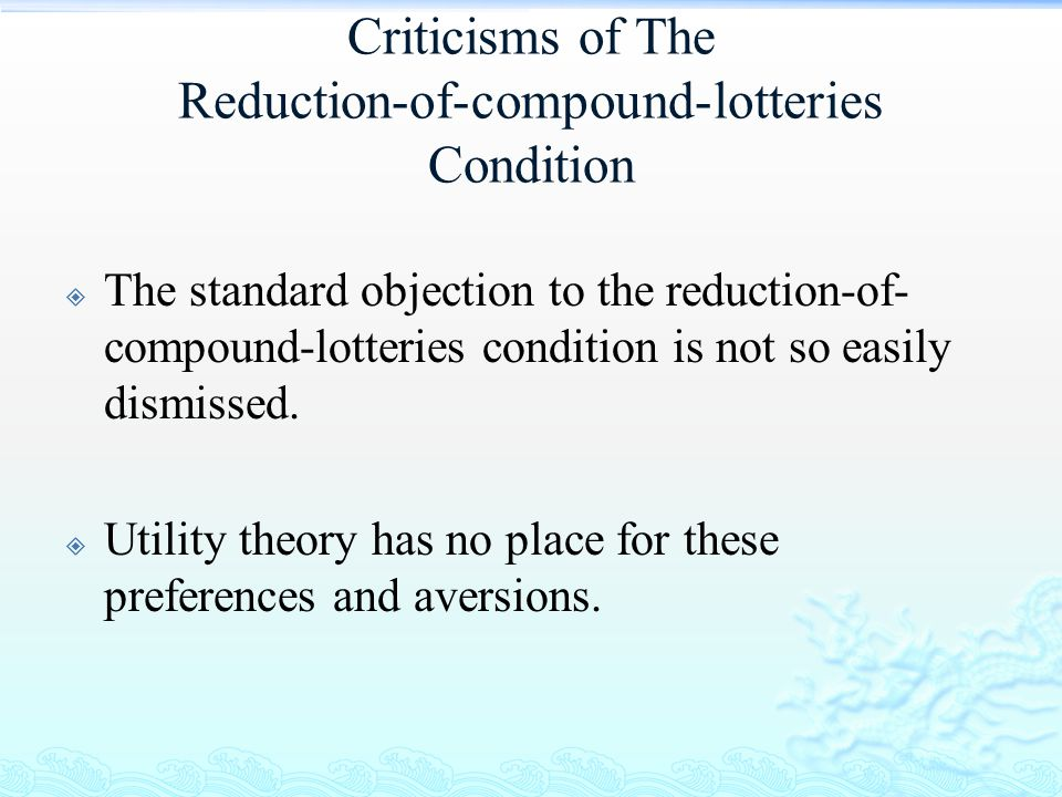 Criticisms of The Reduction-of-compound-lotteries Condition