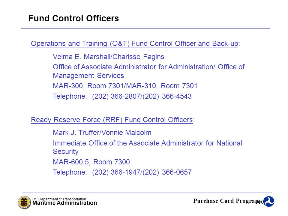 Fund Control Officers Operations and Training (O&T) Fund Control Officer and Back-up: Velma E. Marshall/Charisse Fagins.