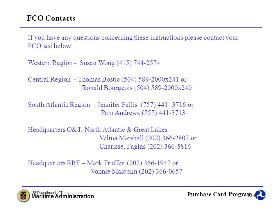 FCO Contacts If you have any questions concerning these instructions please contact your. FCO see below.