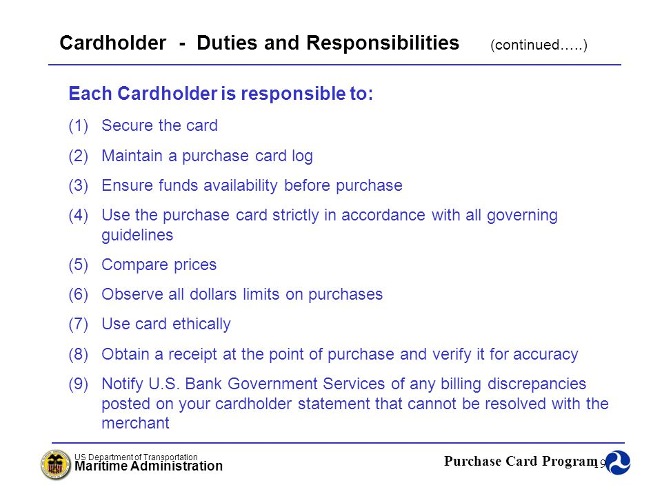 Cardholder - Duties and Responsibilities (continued…..)