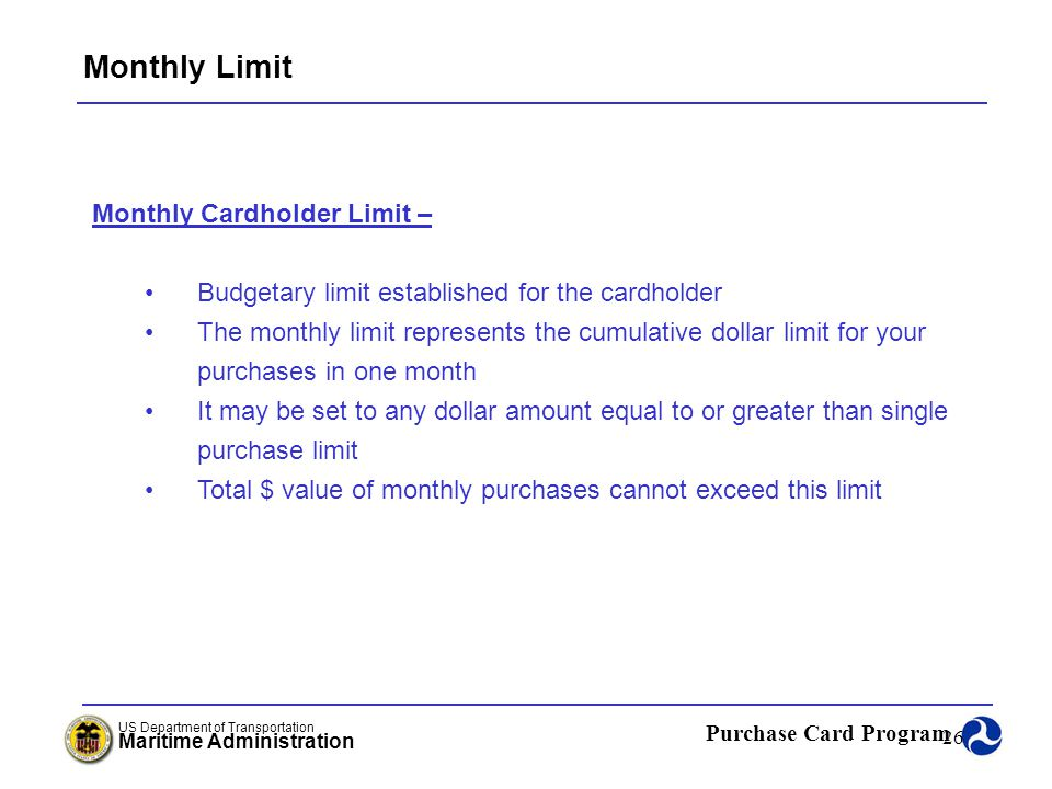 Monthly Limit Monthly Cardholder Limit –