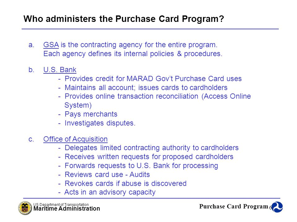 Who administers the Purchase Card Program