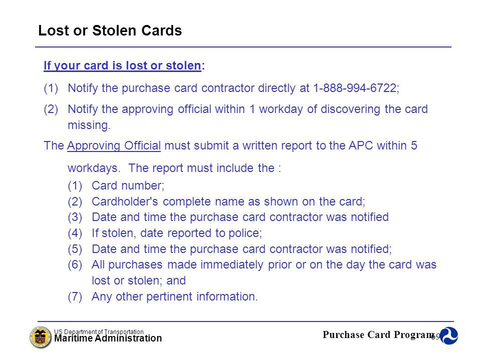 Lost or Stolen Cards If your card is lost or stolen:
