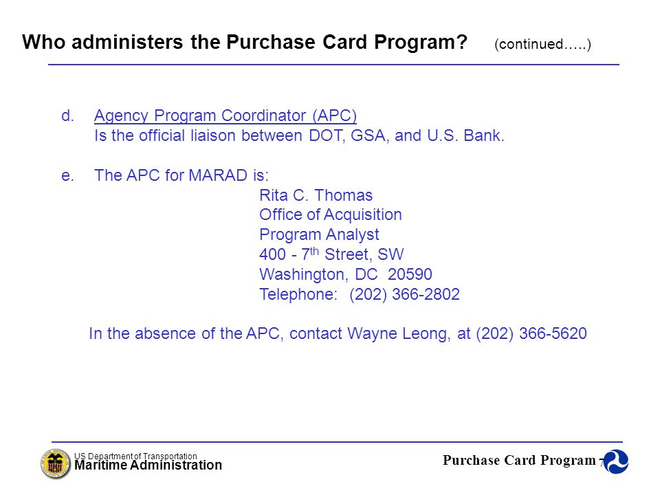 Who administers the Purchase Card Program (continued…..)