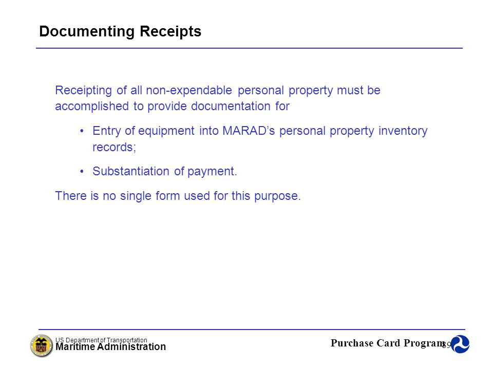 Documenting Receipts Receipting of all non-expendable personal property must be accomplished to provide documentation for.