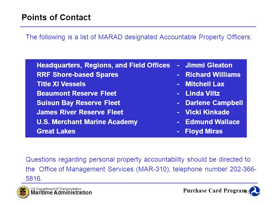 Points of Contact The following is a list of MARAD designated Accountable Property Officers: