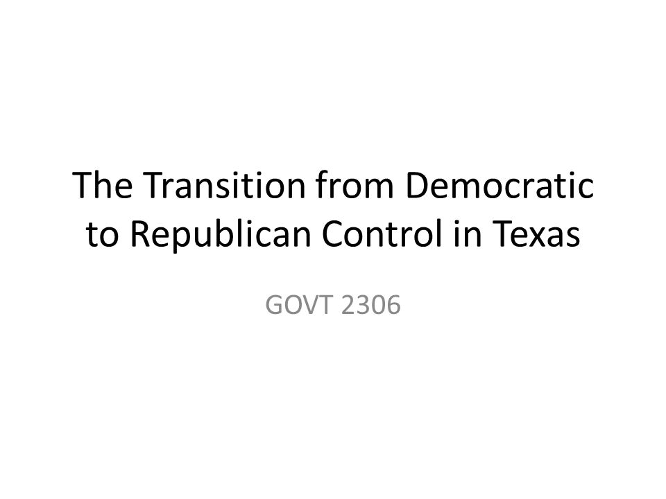 The Transition from Democratic to Republican Control in Texas