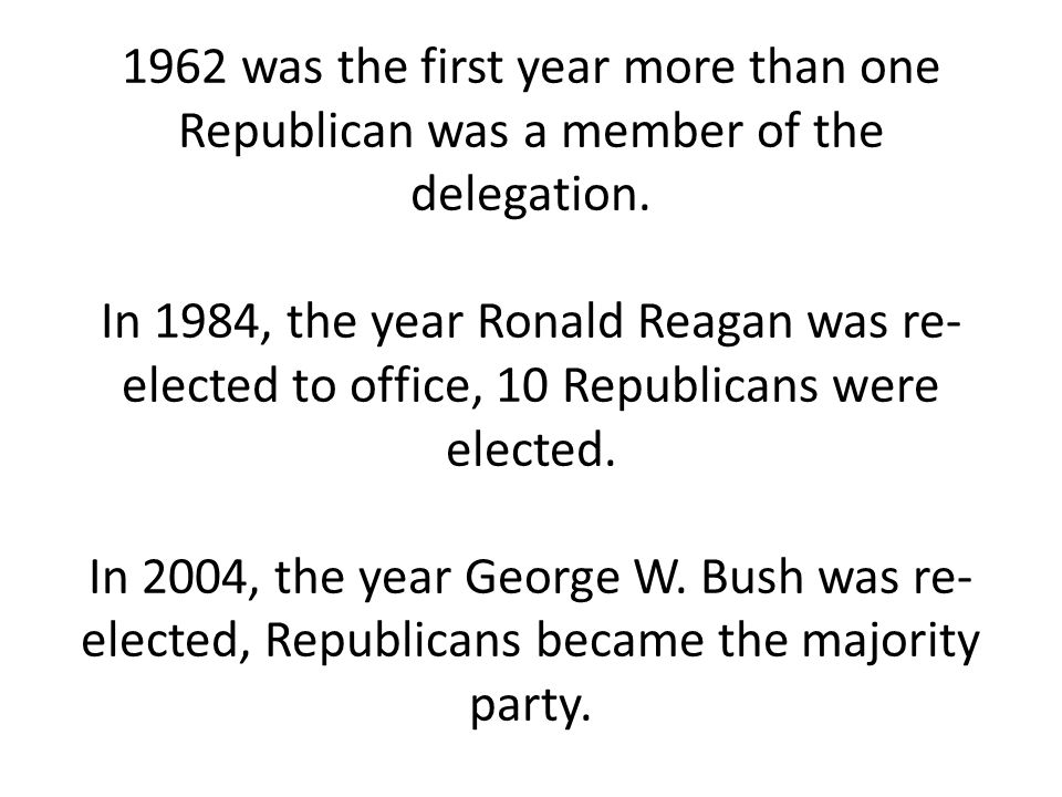 1962 was the first year more than one Republican was a member of the delegation.