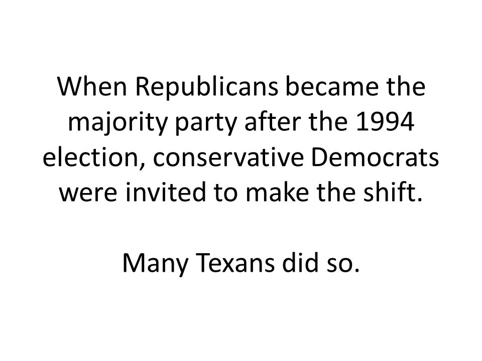 When Republicans became the majority party after the 1994 election, conservative Democrats were invited to make the shift.
