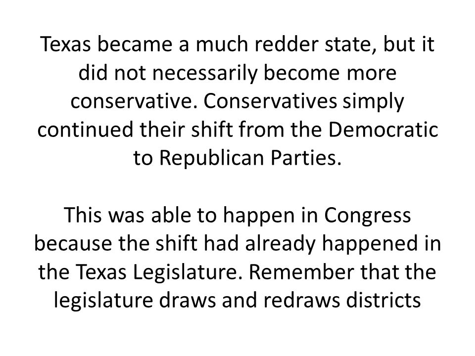 Texas became a much redder state, but it did not necessarily become more conservative.
