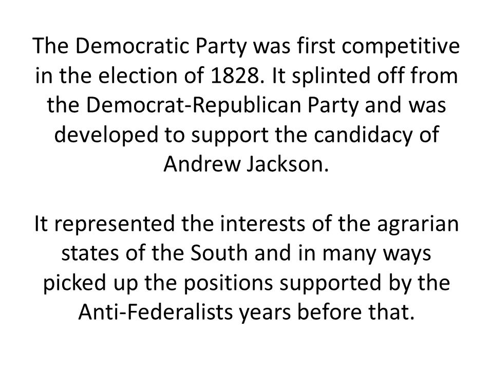 The Democratic Party was first competitive in the election of 1828
