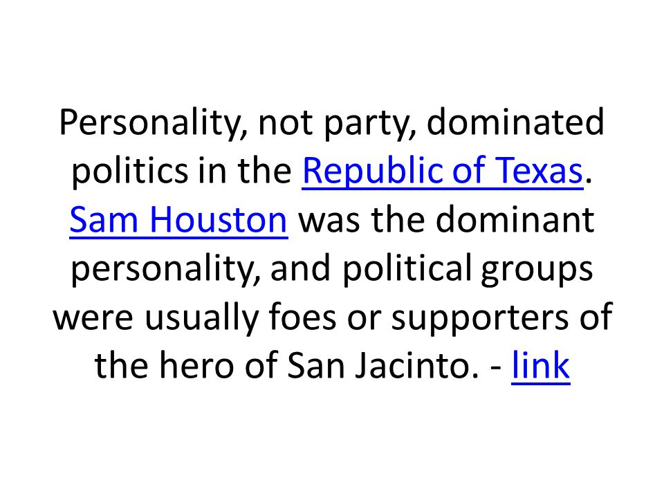 Personality, not party, dominated politics in the Republic of Texas