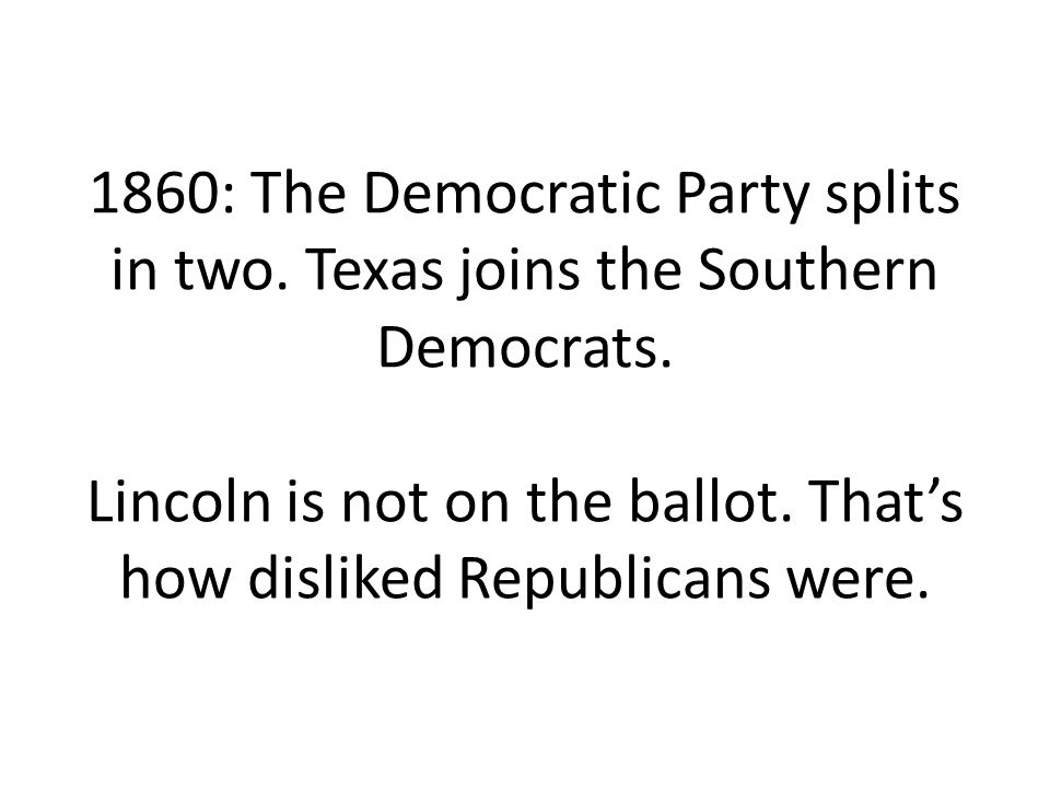1860: The Democratic Party splits in two