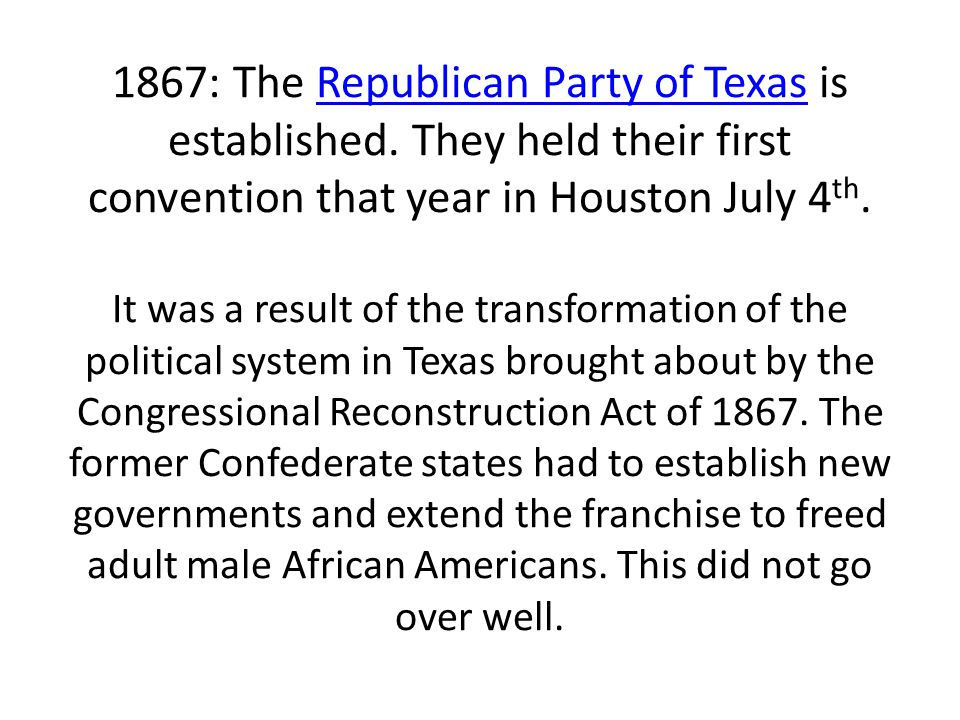 1867: The Republican Party of Texas is established