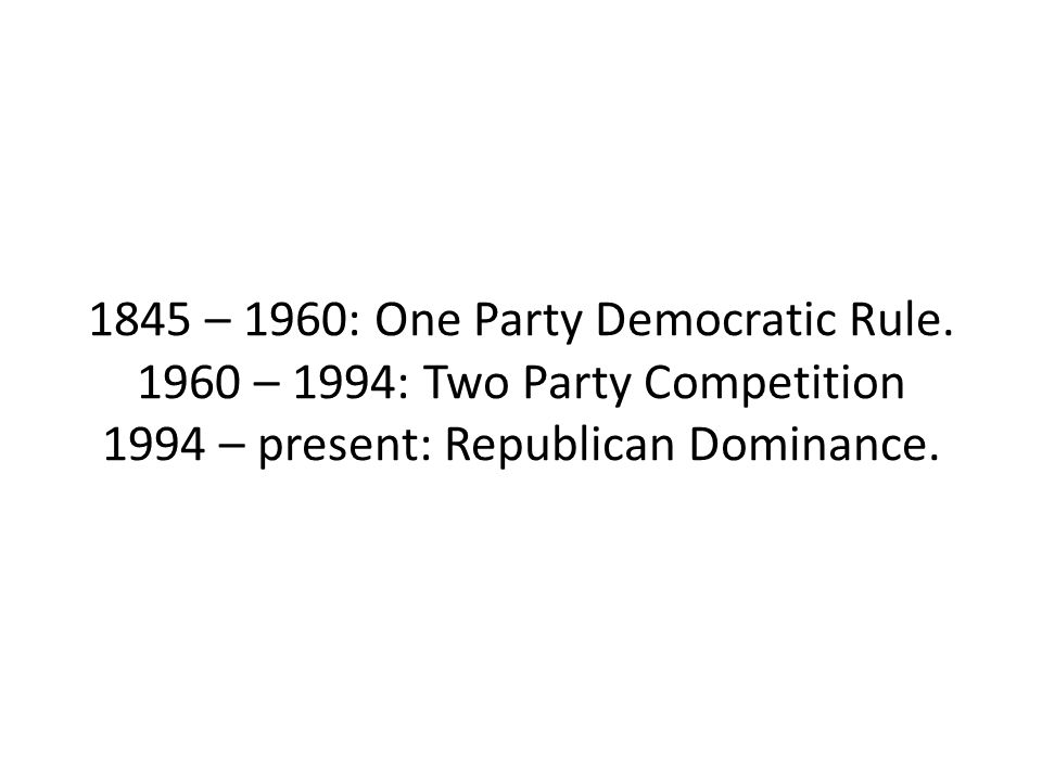 1845 – 1960: One Party Democratic Rule