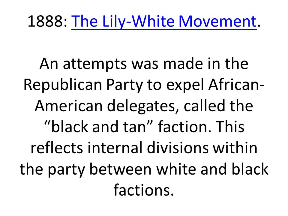 1888: The Lily-White Movement
