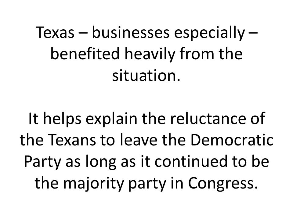 Texas – businesses especially – benefited heavily from the situation