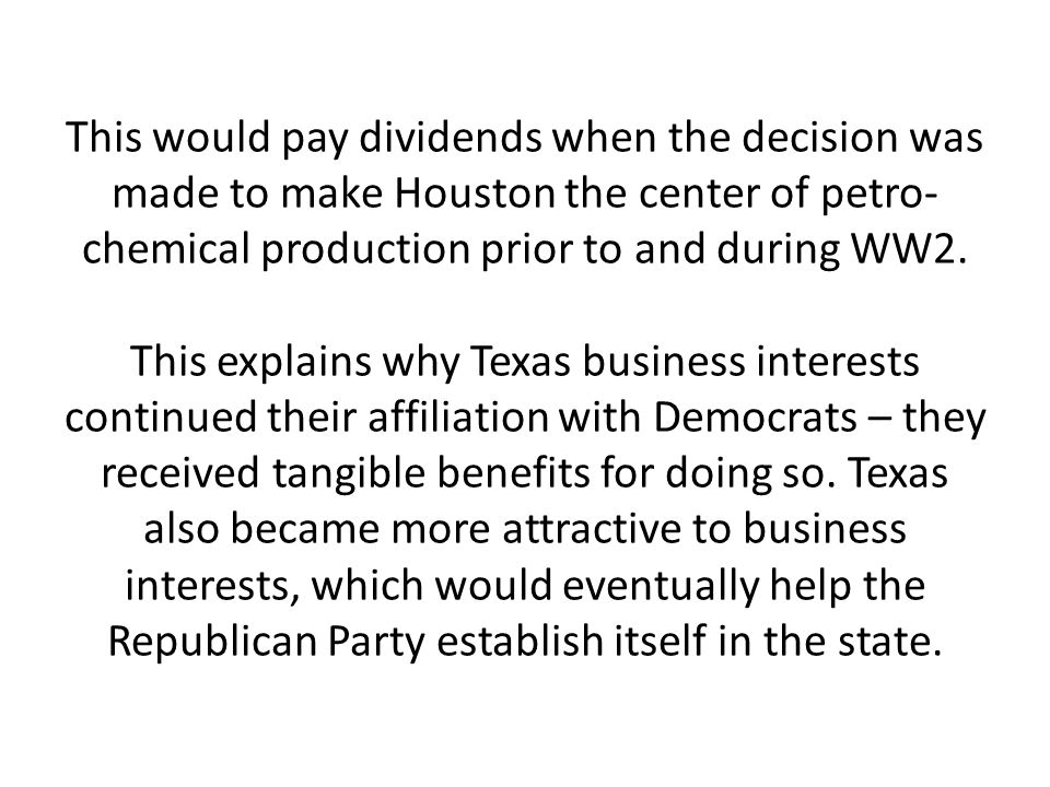This would pay dividends when the decision was made to make Houston the center of petro-chemical production prior to and during WW2.