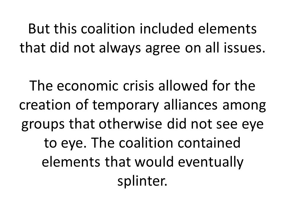 But this coalition included elements that did not always agree on all issues.