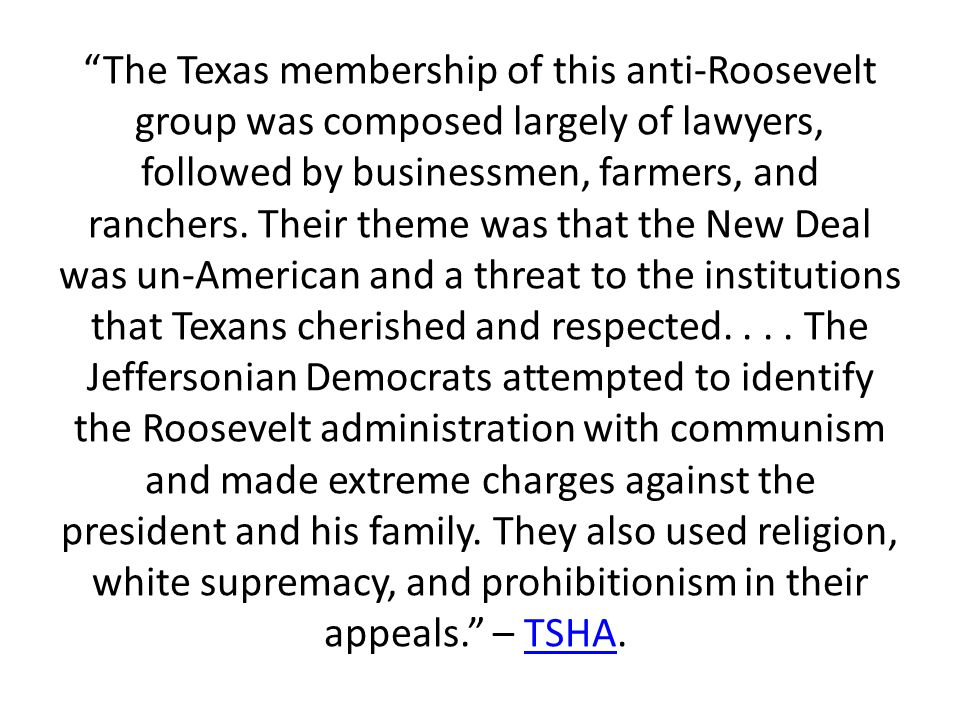 The Texas membership of this anti-Roosevelt group was composed largely of lawyers, followed by businessmen, farmers, and ranchers.