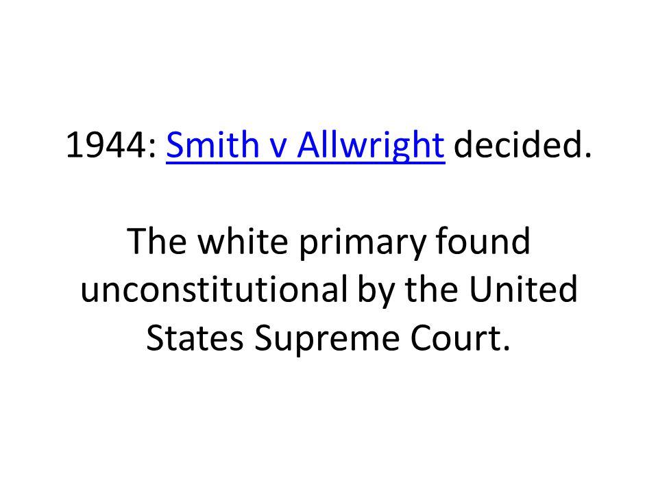 1944: Smith v Allwright decided