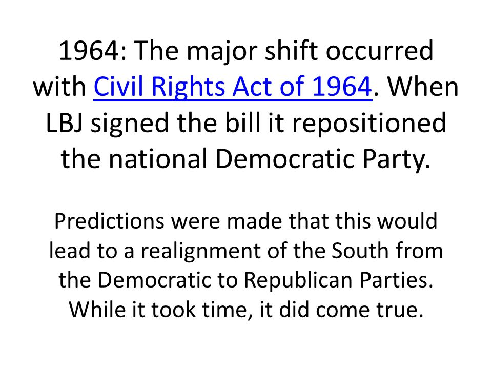 1964: The major shift occurred with Civil Rights Act of 1964