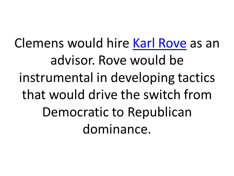 Clemens would hire Karl Rove as an advisor