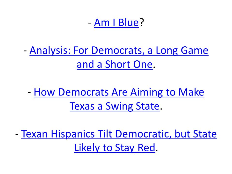 - Am I Blue. - Analysis: For Democrats, a Long Game and a Short One