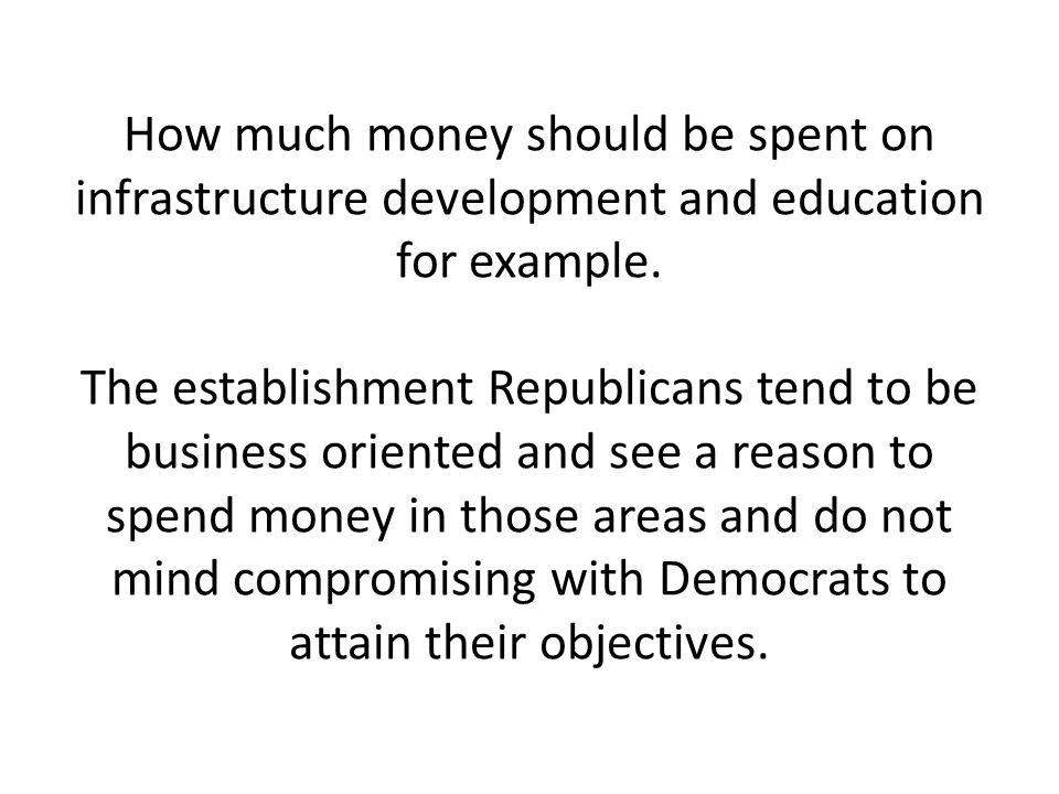 How much money should be spent on infrastructure development and education for example.