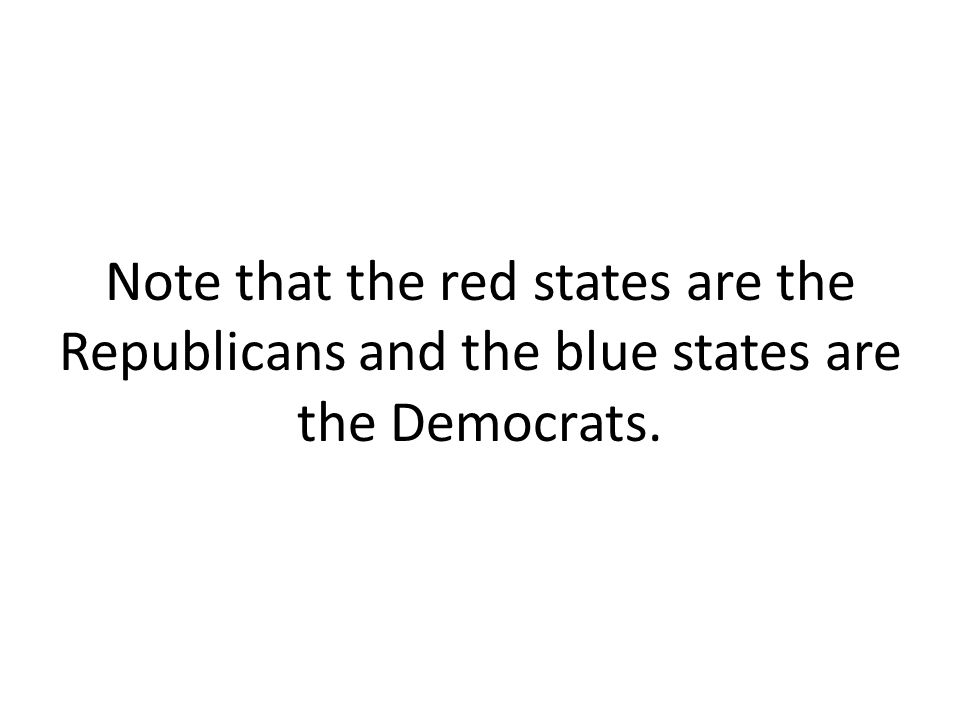 Note that the red states are the Republicans and the blue states are the Democrats.