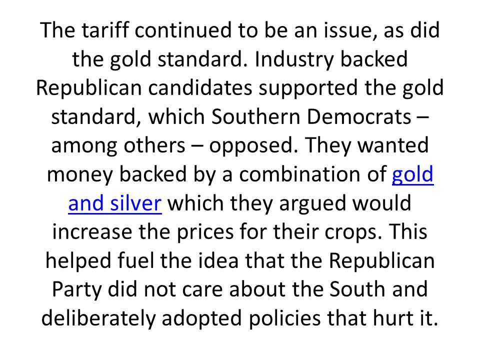 The tariff continued to be an issue, as did the gold standard