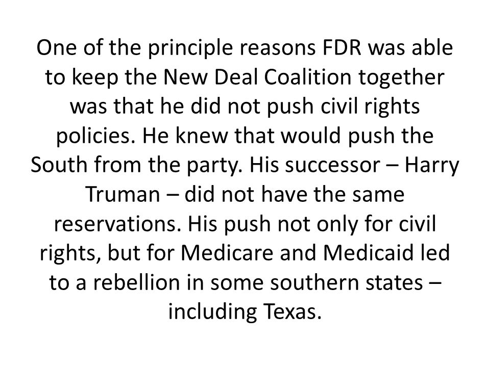 One of the principle reasons FDR was able to keep the New Deal Coalition together was that he did not push civil rights policies.