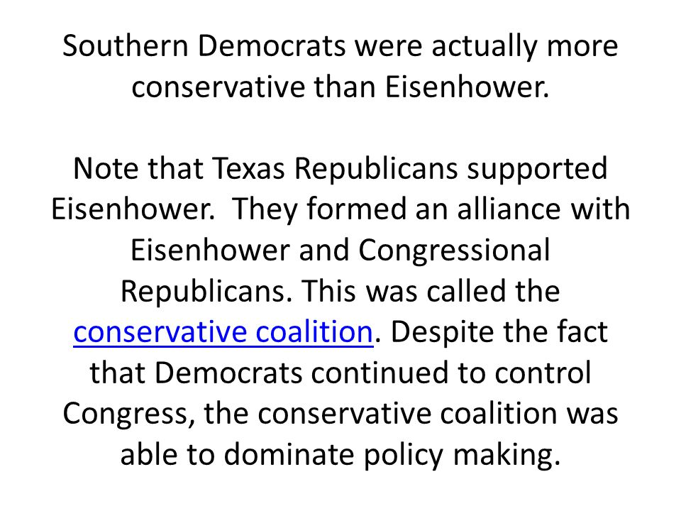 Southern Democrats were actually more conservative than Eisenhower