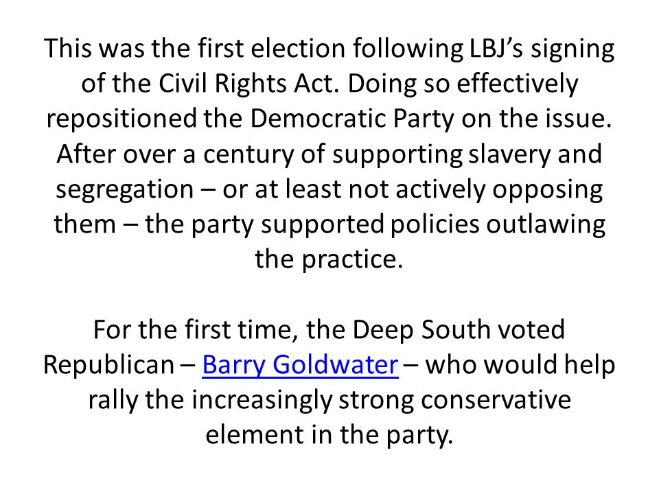 This was the first election following LBJ's signing of the Civil Rights Act.