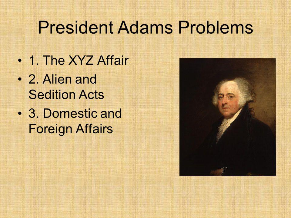 President Adams Problems