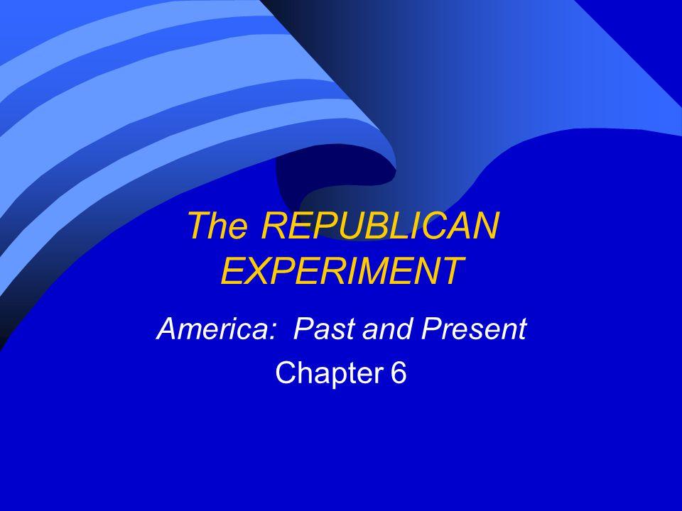 The REPUBLICAN EXPERIMENT