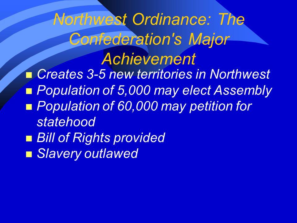 Northwest Ordinance: The Confederation s Major Achievement